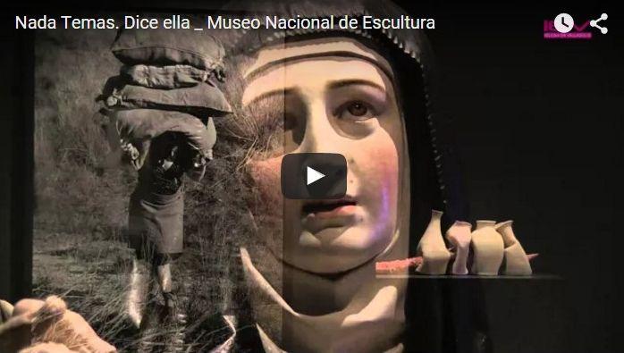 """La exposición que acoge hasta el 24 de febrero de 2016 el Museo Nacional de Escultura (Valladolid) """"Nada temas, dice ella. Cuando el arte revela verdades místicas"""", que clausura los actos organizad..."""