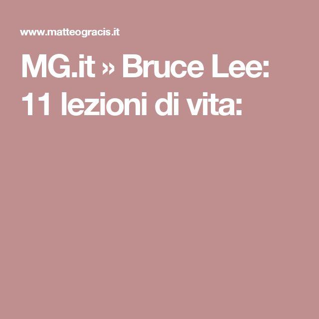 MG.it » Bruce Lee: 11 lezioni di vita:
