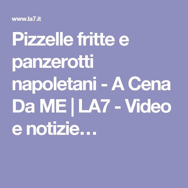 Pizzelle fritte e panzerotti napoletani - A Cena Da ME | LA7 - Video e notizie…