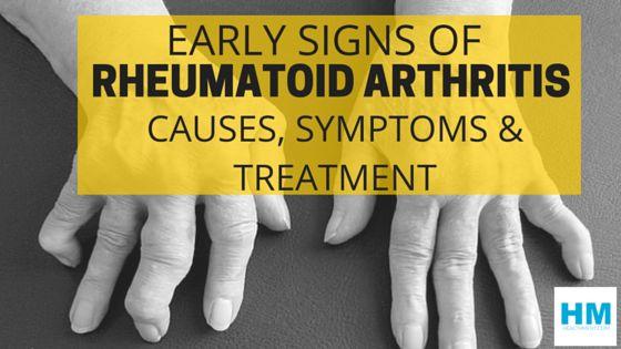 Early Signs of Rheumatoid Arthritis : Causes, Symptoms & Treatment