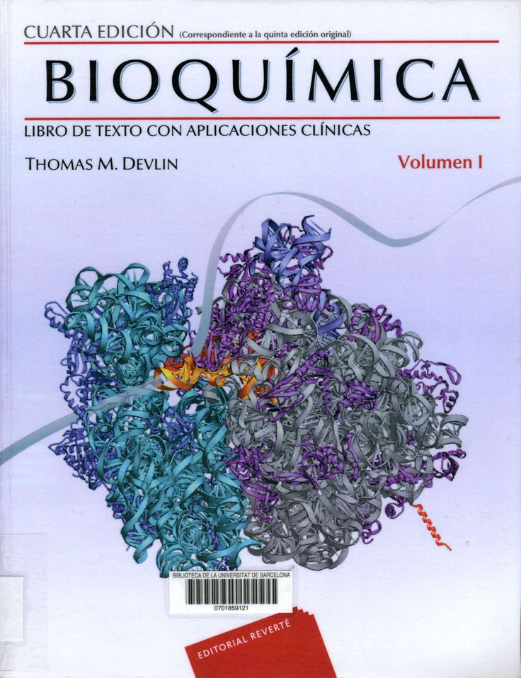 Bioquímica : libro de texto con aplicaciones clínicas / coordinada por Thomas M. Devlin. 4a ed. Barcelona [etc.] : Reverté, 2015. Vol. 1    #novetatsCRAIBiologia_set16 #bibliografiarecomanada