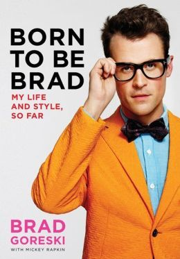 Brad Goreski - Born to Be Brad: My Life and Style, So Far - guest of the Rachael Ray Show 4-2-13