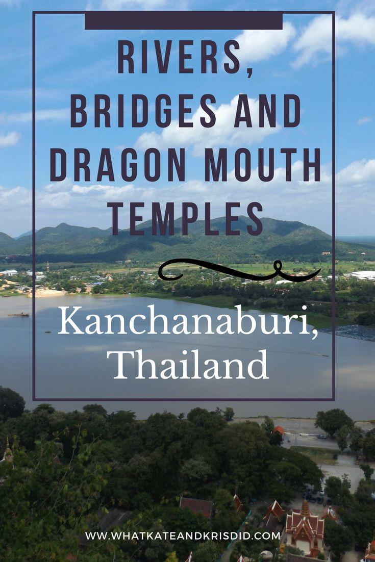 Rivers, Bridges and Dragon mouth temples in Kanchanaburi, Thailand Pin