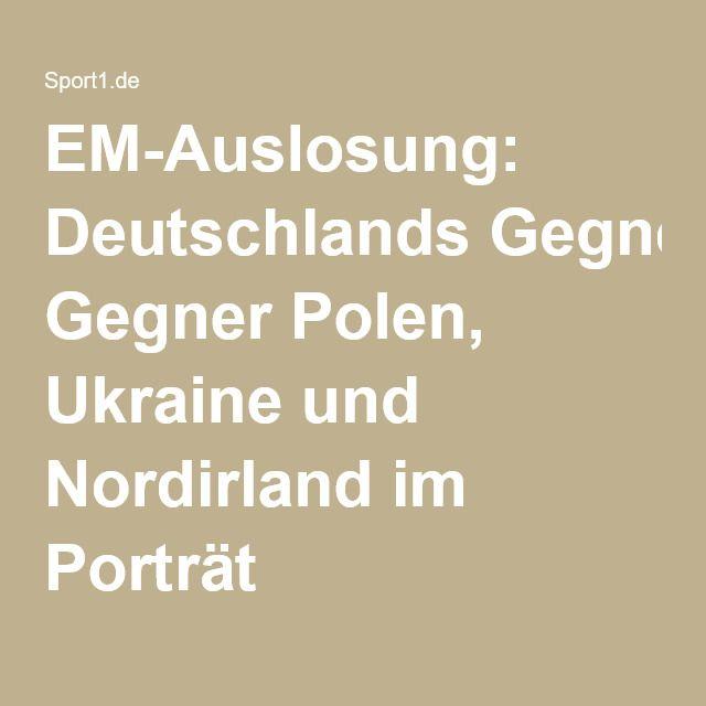 EM-Auslosung: Deutschlands Gegner Polen, Ukraine und Nordirland im Porträt