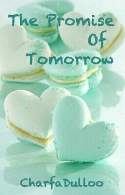 """You should read """"The Promise Of Tomorrow"""" on #Wattpad. #romance"""