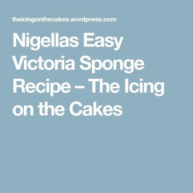 Nigellas Easy Victoria Sponge Recipe – The Icing on the Cakes