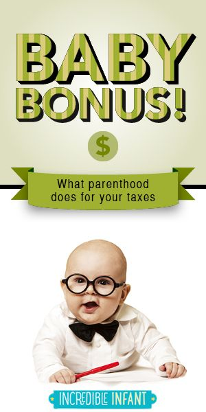 Baby Bonus! What Parenthood Does for Your Taxes - http://www.incredibleinfant.com