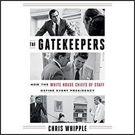 """Another must-listen from my #AudibleApp: """"The Gatekeepers: How the White House Chiefs of Staff Define Every Presidency"""" by Chris Whipple, narrated by Mark Bramhall."""