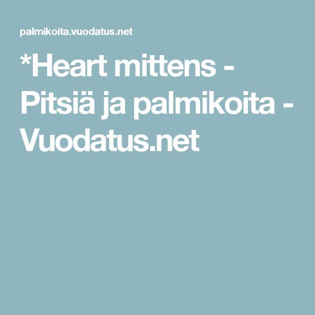 *Heart mittens - Pitsiä ja palmikoita - Vuodatus.net