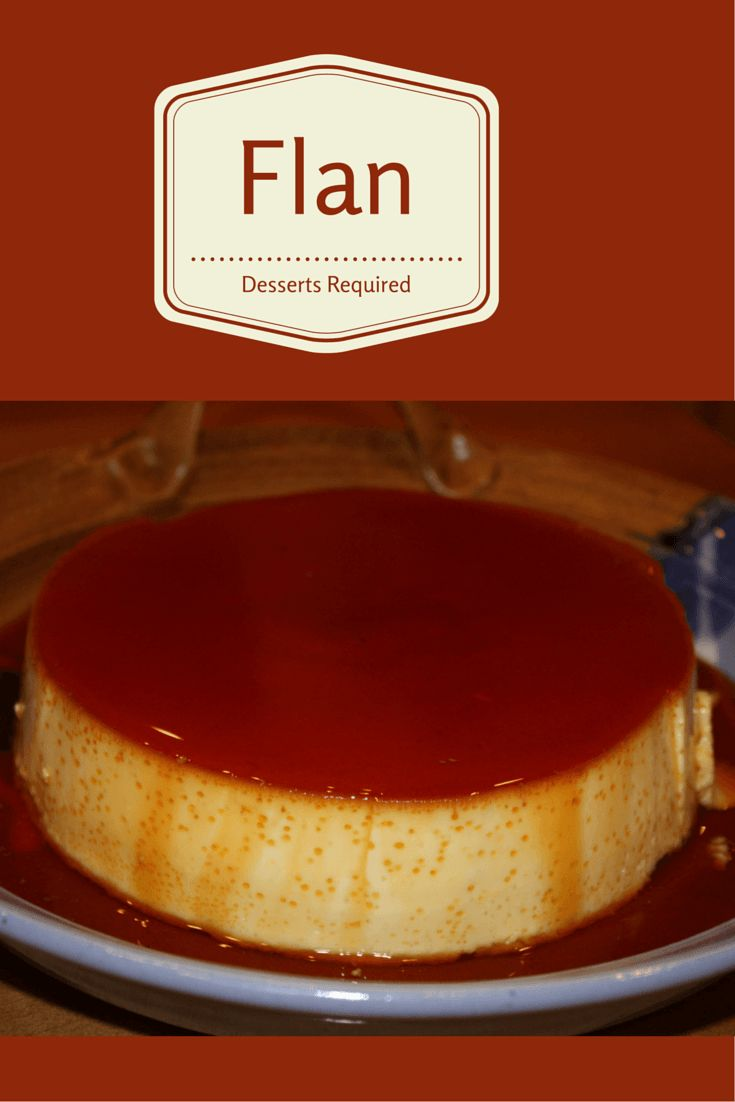 Desserts Required - Flan