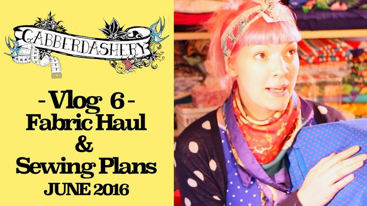 Vlog 6 - Fabric Haul and Sewing Plans for June 2016