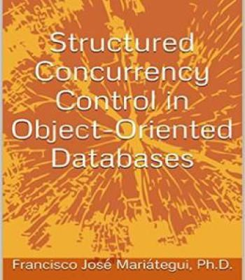 Structured Concurrency Control In Object-Oriented Databases PDF