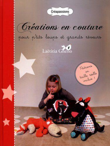 Amazon.fr - Créations en couture pour p'tits loups et grands rêveurs - Gheno/Laëtitia - Livres