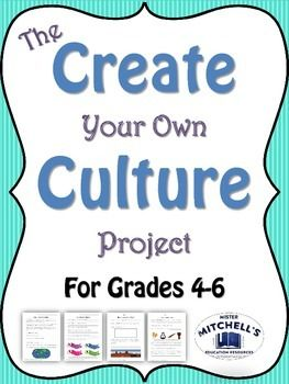 For Grades 4-6: The Create Your Own Culture Project will give students hands-on practice working with concepts that are sometimes difficult to understand.   If they are given the opportunity to create their own culture full of vibrant culture traits, I believe these concepts will be easier to master.  Throughout this project, students are challenged to create unique characteristics and explain them thoroughly.