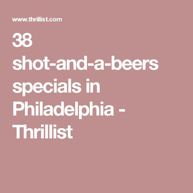 38 shot-and-a-beers specials in Philadelphia - Thrillist