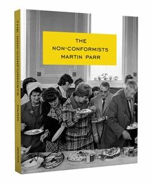 THE NON-CONFORMISTS by Martin and Susie Parr