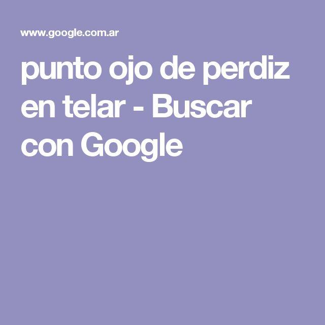 punto ojo de perdiz en telar - Buscar con Google