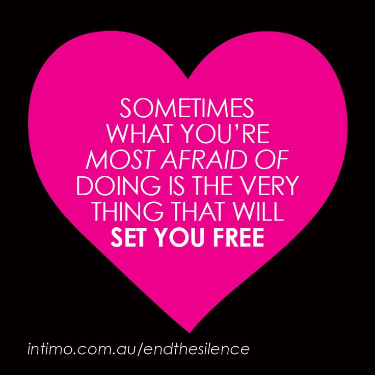 Sometimes what you're most afraid of doing, is the very thing that will set you free. https://www.intimo.com.au/page/end_the_silence.html