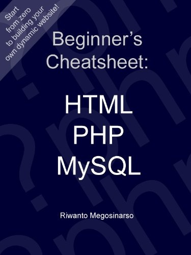 Beginner's Cheatsheet: HTML, PHP, MySQL Reviews