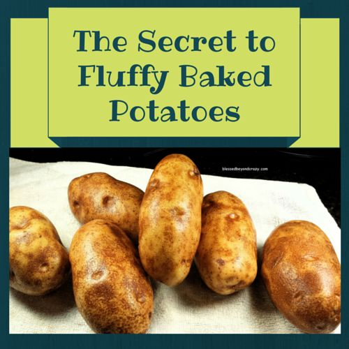The Secret to Fluffy Baked Potatoes #blessedbeyondcrazy