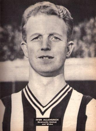 Ivor Allchurch, Swansea Town, Newport County, Cardiff City, Newcastle United.