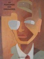 La puissance des ordinaires, an ebook by Laurence Labbé at Smashwords
