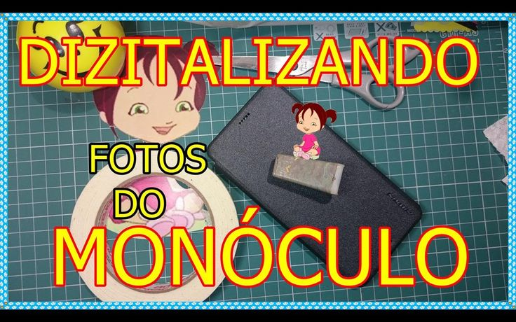 COMO DIGITALIZAR FOTOS DO MONÓCULO