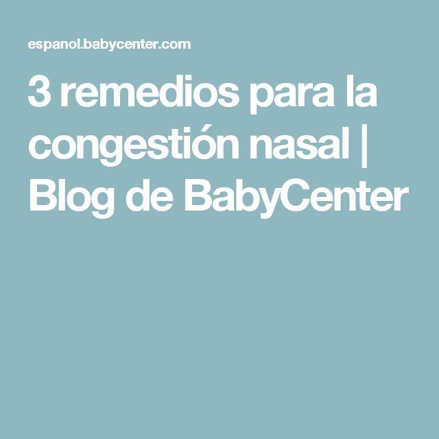 3 remedios para la congestión nasal   Blog de BabyCenter