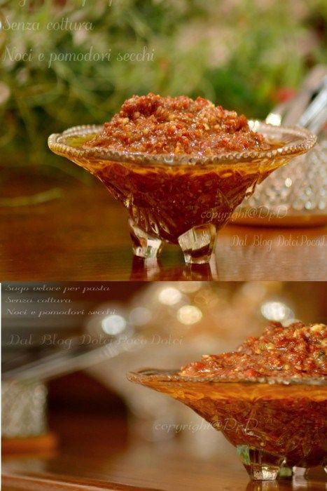 Sugo veloce per pasta senza cottura noci e pomodori secchi - Ricette Blogger Riunite