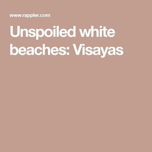 Unspoiled white beaches: Visayas