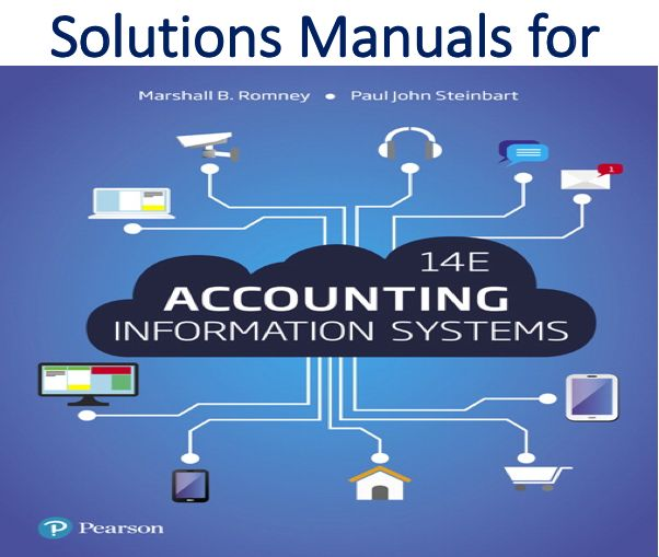 Solutions Manual For Accounting Information Systems 14th Edition Trh Accounting Information Accounting Solutions