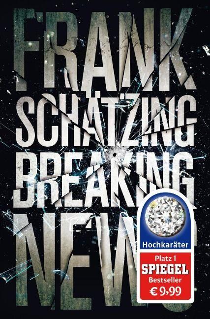 Breaking News - Frank Schätzing