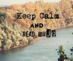Keep Calm And Read SZJG!!!!