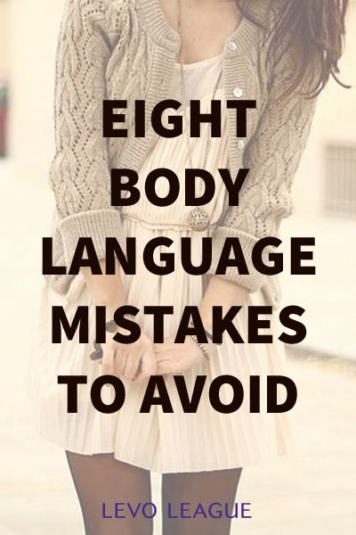 Eight body language mistakes to avoid in your