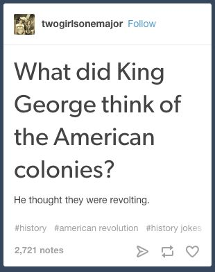 On Americans. | 23 Tumblr Text Posts About History That Are Just Funny