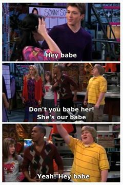 "Sonny's friends get possessive over her when Chad calls her ""Babe"". lol XD ""DON'T YOU BABE HER! YEAH SHE'S OUR BABE!"""