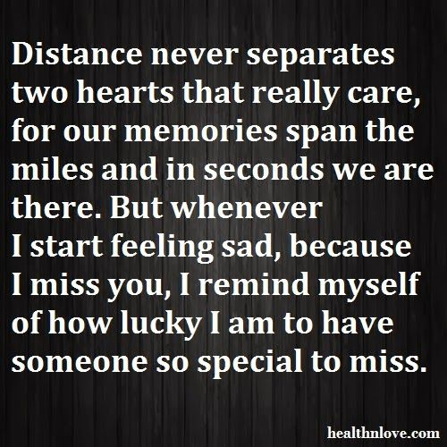 missing someone special quotes | distance never separates two hearts that really care for our memories ...
