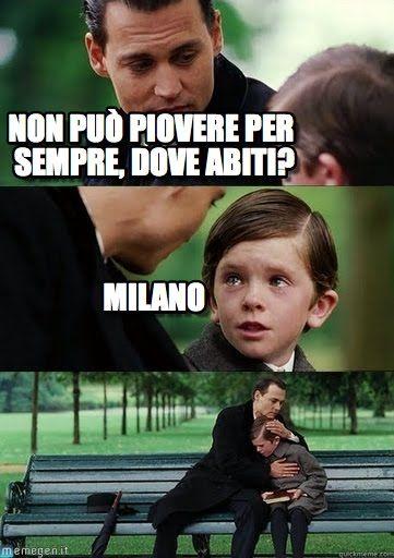 Non Può Piovere Per Sempre, Non Può Piovere Per Sempre, Dove Abiti? Milano, - by…