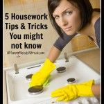 5 Housework Tips - you might not know.