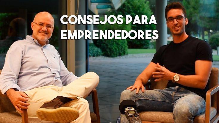 Consejos para emprendedores | Con Antonio Barros (Presidente y fundador ...