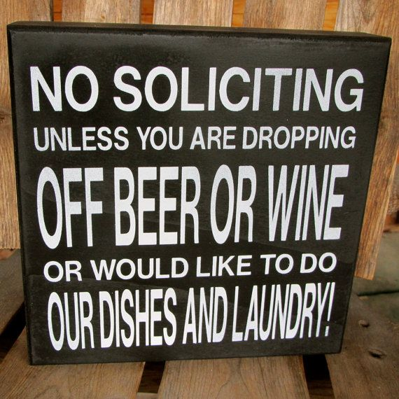 25 best ideas about no soliciting signs on pinterest no for Door quotes funny