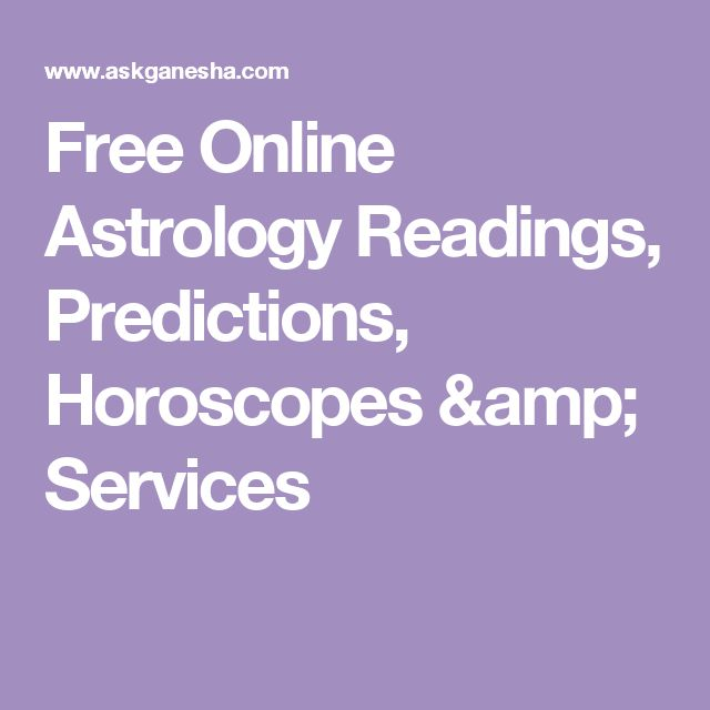 Free Online Astrology Readings, Predictions, Horoscopes & Services