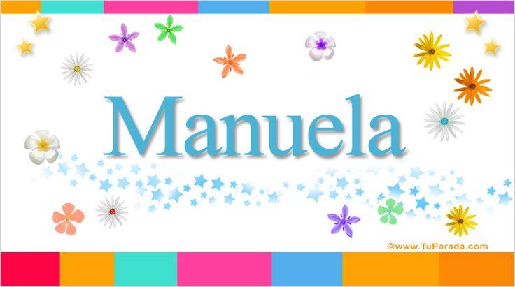 Manuela, significado de Manuela, origen de Manuela, nombres para bebés. Puedes enviar por email, compartir o imprimir nombres, nombres para niños en español