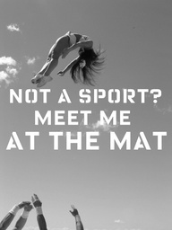 Not a sport? Meet me at the mat.