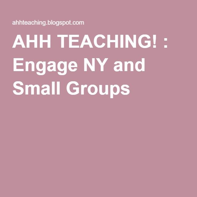 AHH TEACHING! : Engage NY and Small Groups