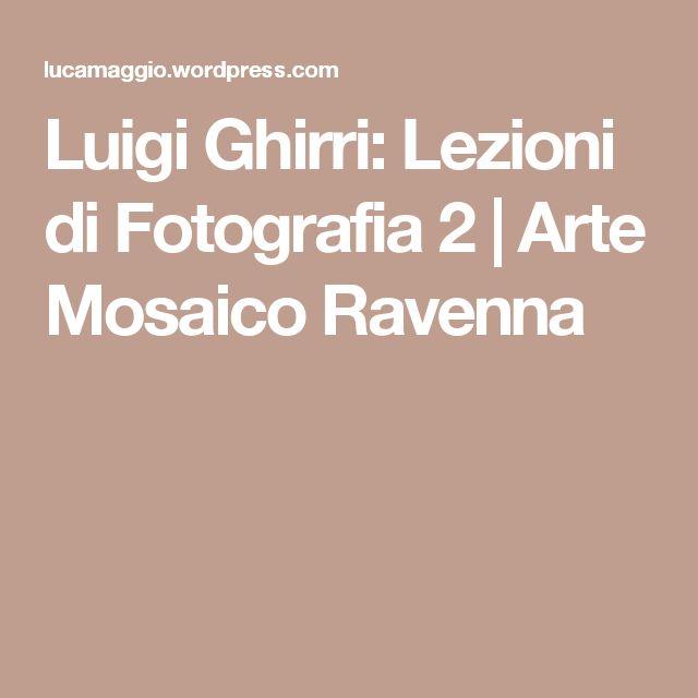 Luigi Ghirri: Lezioni di Fotografia 2   Arte Mosaico Ravenna