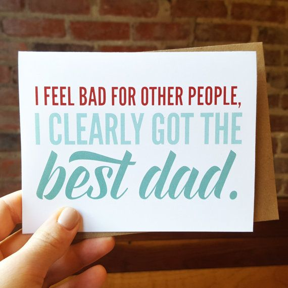 Funny Fathers Day Card - I Clearly Got the Best Dad - Greeting Card