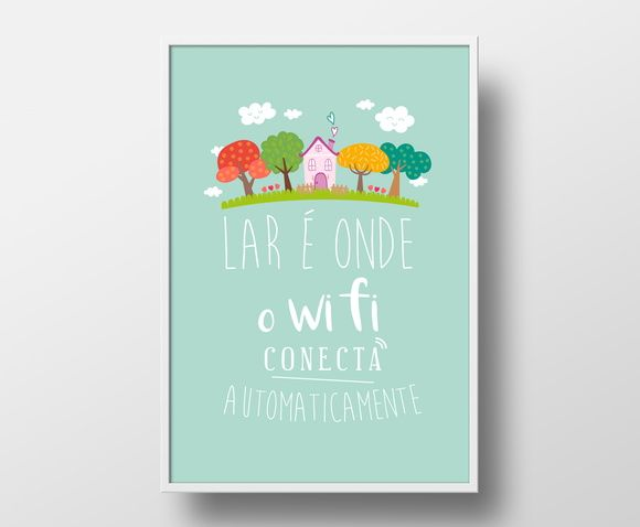 Pôster com Moldura - Lar = Wi Fi