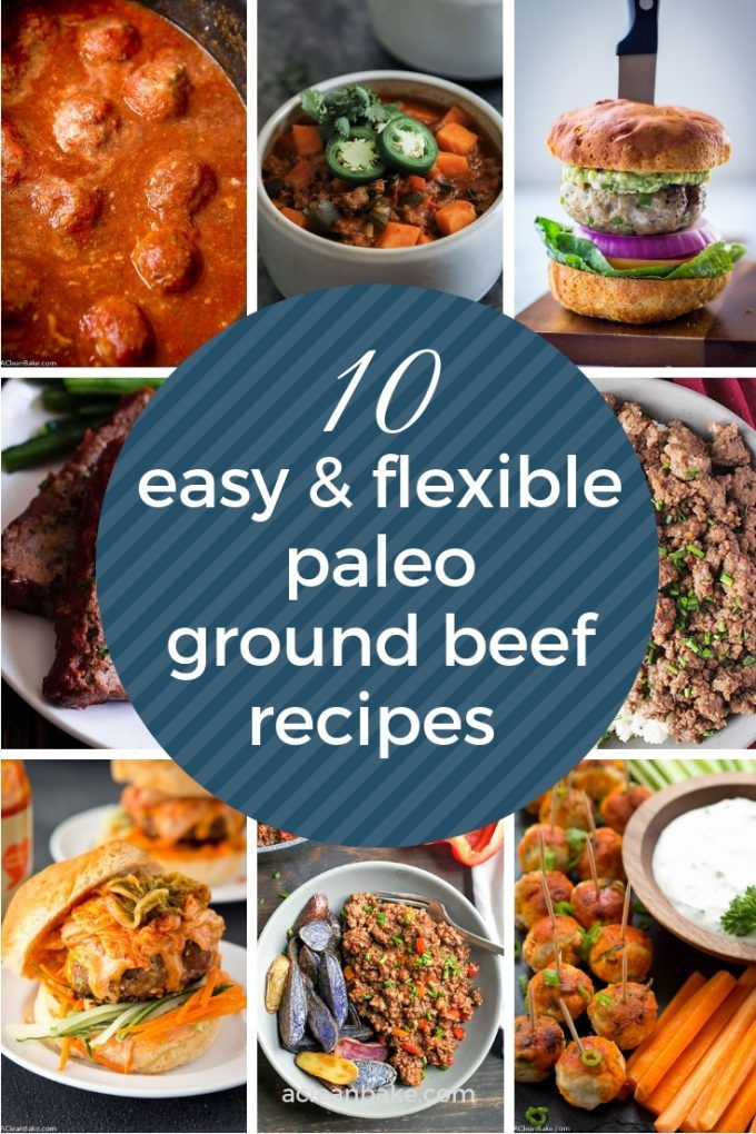 11 Easy And Flexible Paleo Ground Beef Recipes Ground Beef Paleo Recipes Paleo Ground Beef Ground Beef Recipes