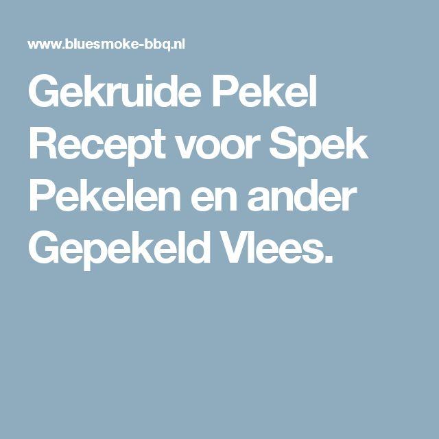 Gekruide Pekel Recept voor Spek Pekelen en ander Gepekeld Vlees.